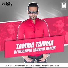 Tamma Tamma - DJ Scorpio (Dubai) Remix Latest Song, Tamma Tamma - DJ Scorpio (Dubai) Remix Dj Song, Free Hd Song Tamma Tamma - DJ Scorpio