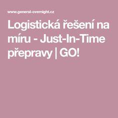 Logistická řešení na míru - Just-In-Time přepravy   GO!