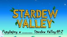 Popykajmy w ........ Stardew Valley#2