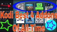 Kodi All Time Best addons! The 4 must have addons for all the best in th...
