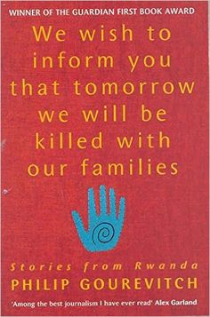 We Wish to Inform You That Tomorrow We Will Be Killed with Our Families: Stories from Rwanda: Philip Gourevitch: 9780330371216: Books - Amazon.ca