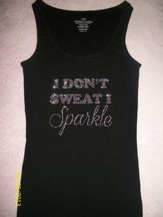 I dont sweat I sparkle women's tank top by rhinestonecuteness, $14.00