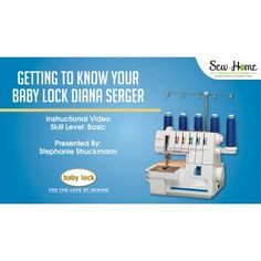 Free online serger class on the Baby Lock Diana! You'll learn the settings on the machine, how to thread the Diana, and use it with several different stitches!