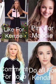 All of the girls! Love them all, Maddie,Kenzie,Nia,Jojo, Kendall,Bryn,Kalani
