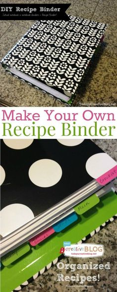 Recipe Binder | Make your own recipe file binder for all those recipes you're printing off the internet! See more creative living ideas at TodaysCreativeBlog.net