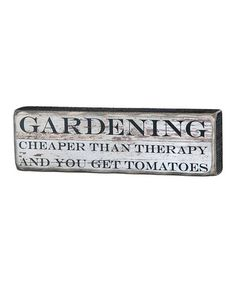 'Get Tomatoes' Box Sign by Primitives by Kathy (Funny inspiration ) Growing Veggies, Garden Signs, Box Signs, Garden Art, Garden Ideas, Sign Quotes, Garden Inspiration, Tomatoes, Recycling