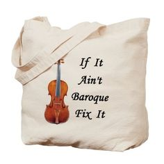 If It Aint Baroque... Tote Bag on CafePress.com