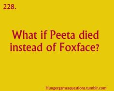 Hunger Games Questions~ That would be terrible