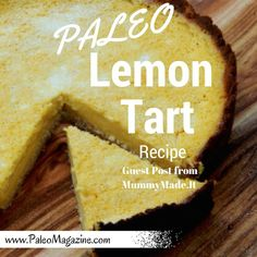 Get this delicious Paleo lemon tart recipe. Photos and printable directions available.