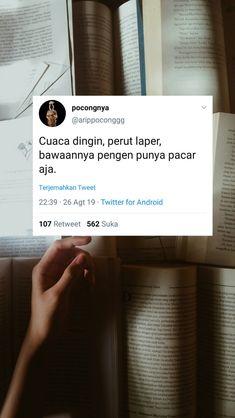 Quotes Lucu, Quotes Galau, Jokes Quotes, Qoutes, Funny Quotes, Drama Quotes, Mood Quotes, Quotes Indonesia, Twitter Quotes