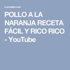POLLO A LA NARANJA RECETA FÁCIL Y RICO RICO - YouTube