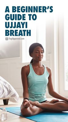 A Beginner's Guide to Ujjayi Breath
