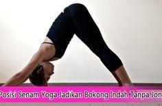 Pilihan Posisi Senam Yoga Jadikan Bokong Indah Tanpa Jongkok #yoga #yogatips #tipsyoga
