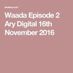 Waada Episode 2 Ary Digital 16th November 2016