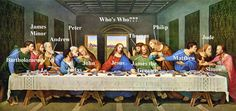Last Supper Who's Who? Study of History 2013 Renaissance and Reformation. Pinned by www.minivamaverick.com Homeschooling, Holistic Health, Natural Living and Parenting, Purposeful Parenting, Instinctual Living, Family, Faith, Politics and Freedom.