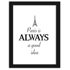 Paris is always a good idea, Plakaty w ramie | Internetowy sklep z obrazami Feeby.pl