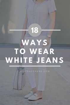 18 Ways to Wear White Jeans for Spring and Summer | #springoutfits #springfashion