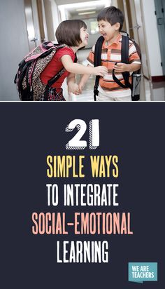 21 Simple Ways to Integrate Social-Emotional Learning