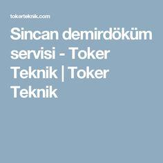 Sincan demirdöküm servisi - Toker Teknik | Toker Teknik