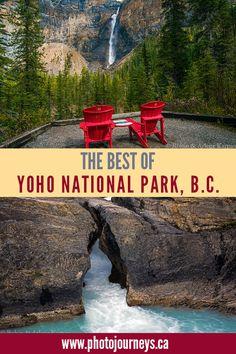 The Best of Yoho National Park - Photo Journeys Yoho National Park, Nevada National Parks, Parc National, Parks Canada, Canada Travel, Columbia Travel, British Columbia, Rocky Mountains, Banff Canada