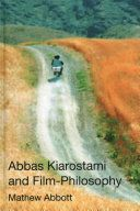 Abbas Kiarostami and film-philosophy / Mathew Abbott