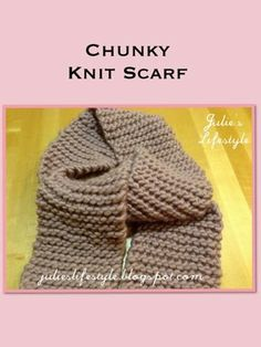 Julie's Lifestyle: Chunky Knit Scarf