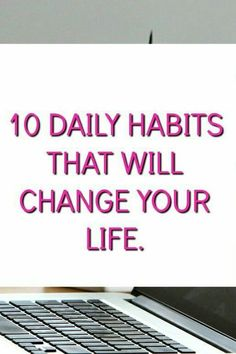 10 daily habits that