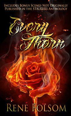 Every Thorn - http://renefolsom.com/books/every-thorn/ - http://amzn.to/IZyyOo