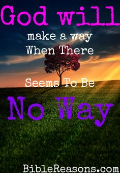 God will make a way when there seems to be no way. A MUST READ! #Encouragement #quotes #bible