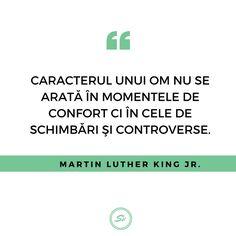 """""""Caracterul unui om nu se arată în momentele de confort ci în cele de schimbări și controverse."""" - Martin Luther King Jr. #caracter #martinlutherkingjr Martin Luther, Martini, Student, Martinis"""