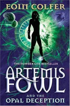 Artemis Fowl and the Opal Deception (Artemis Fowl, Book 4) By: Eoin Colfer Book Review