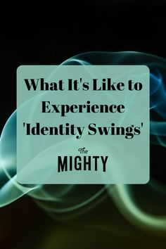 Borderline Personality Disorder: What Are Identity Swings? | The Mighty #bpd #borderlinepersonalitydisorder Pushing People Away, Out Of Hand, Affect Me, Borderline Personality Disorder, Coping Mechanisms, My Struggle, Helping Hands, Bpd, Mood Swings