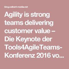 Agility is strong teams delivering customer value – Die Keynote der Tools4AgileTeams-Konferenz 2016 von Nicholas Muldoon   Nachrichten, Tipps & Anleitungen für Agile, Entwicklung, Atlassian Software (JIRA, Confluence, Stash, ...) und //SEIBERT/MEDIA