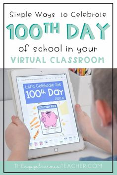 Love all these simple and easy ideas for celebrating the 100th day of school virtually! Theappliciousteacher.com