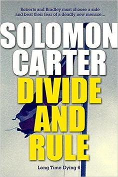 Divide and Rule - Long Time Dying Private Investigator Crime Thriller series book 6 (Long Time Dying Series) - Kindle edition by Solomon Carter. Mystery, Thriller & Suspense Kindle eBooks @ Amazon.com.