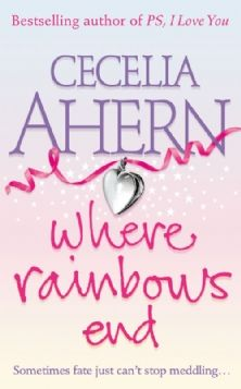 Where Rainbow's End - Cecelia Ahern