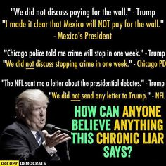 Trump is a compulsive liar and may have dementia, like his father. Do a fact check rating and read for yourself. You cannot trust anything this man says.