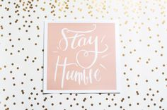 stay humble pink hand lettering inspirational by sewindieshop
