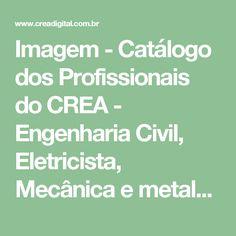 Imagem - Catálogo dos Profissionais do CREA - Engenharia Civil, Eletricista, Mecânica e metalúrgica, Química, Geologia e Minas, Agrimensura, Agronomia, Segurança do Trabalho