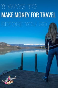 Congratulations! You've made the decision to travel! One thing though...you're going to need MONEY to get you there. Here's how you make money for travel!