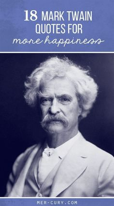 As you read Mark Twain quotes, it becomes apparent that he had a huge sense of humor. In fact, he is known as the greatest American humorist of his time. If you get the chance, I highly recommend reading Mark Twains bio.