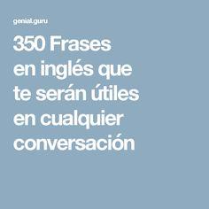 350 Frases en inglés que te serán útiles en cualquier conversación