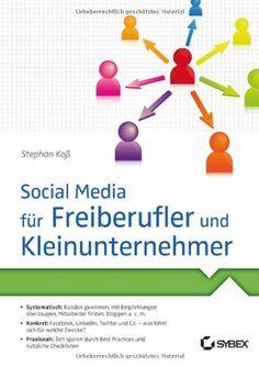Wer schenkt mir dieses #Buch? :D Social Media für Freiberufler und Kleinunternehmer: Amazon.de: Stephan Koß: Bücher