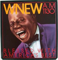 Louis Armstrong WNEW AM1130 1970 $300 21x22in/53.3x56cm  by Philip Williams Posters NYC
