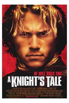 A Knight's Tale - It may not be a block-buster, but I am moved every time I watch it.