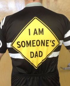 I Am Somebody's DAD jersey - I want this for Ryan