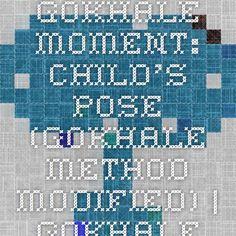 Gokhale Moment: Child's Pose (Gokhale Method Modified) | Gokhale Method Institute