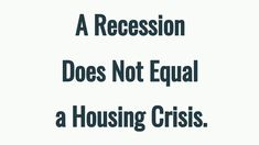 History shows that a recession does not equal a housing crisis. Let's connect to talk about what's happening in our market and how it impacts your goals this year. Real Estate Video, Real Estate Tips, Keller Williams, Happy February, Economic Research, Las Vegas Real Estate, Home Equity, Get Back To Work, Selling Your House