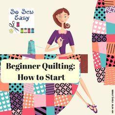 Beginner Quilting : How To Start http://so-sew-easy.com/beginner-quilting-start/?utm_campaign=coschedule&utm_source=pinterest&utm_medium=So%20Sew%20Easy&utm_content=Beginner%20Quilting%20%3A%20How%20To%20Start