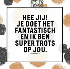 Idd trots op jou X Best Quotes, Love Quotes, Funny Quotes, Inspirational Quotes, The Words, Cool Words, Positive Thoughts, Positive Quotes, Dutch Words